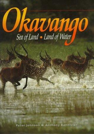 Okavango: Sea of Land - Land of Water