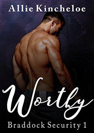 Worthy (Braddock Security Book 1)