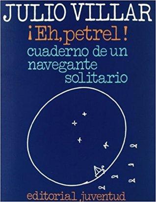 Eh, Petrel   Cuaderno De Un Navegante Solitario