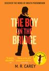 The Boy on the Bridge by M.R. Carey