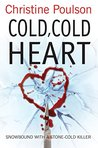 Cold, Cold Heart:...