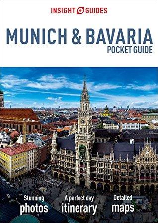 Insight Guides Pocket Munich & Bavaria (Travel Guide eBook): (Travel Guide with free eBook) (Insight Pocket Guides)