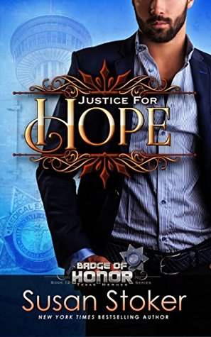 Justice For Hope (Badge of Honor: Texas Heroes #12)