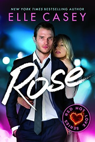 Rose by Elle Casey