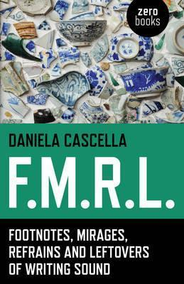 f-m-r-l-footnotes-mirages-refrains-and-leftovers-of-writing-sound