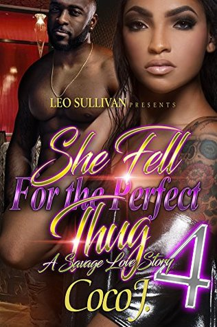 She Fell for the Perfect Thug 4: A Savage Love Story