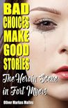 Bad Choices Make Good Stories - The Heroin Scene in Fort Myers