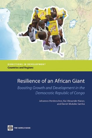 Resilience of an African Giant: Boosting Growth and Development in the Democratic Republic of Congo