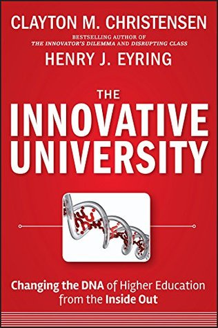 The innovative university changing the dna of higher education the innovative university changing the dna of higher education from the inside out by clayton m christensen fandeluxe Gallery