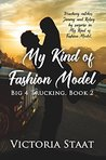 My Kind of Fashion Model (Big 4 Trucking Book 2)