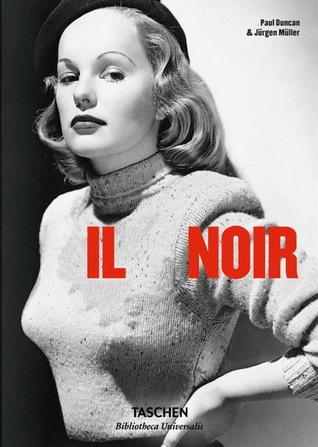Il Noir. Con i 50 migliori classici degli anni 1940-1960 secondo Taschen
