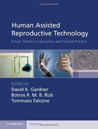 Human Assisted Reproductive Technology (Cambridge Medicine