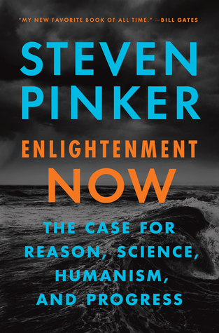 Image result for Enlightenment Now: The Case for Reason, Science, Humanism and Progress by Steven Pinker