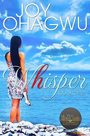 Whisper- A Pete Zendel Christian Romantic Suspense Series Novel by Joy Ohagwu