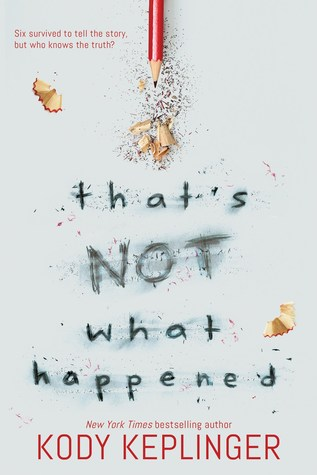 3 Reasons To Read… That's Not What Happened by Kody Keplinger