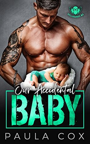 OUR ACCIDENTAL BABY by Paula Cox