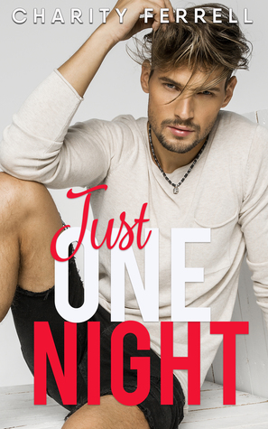 Just One Night by Charity Ferrell