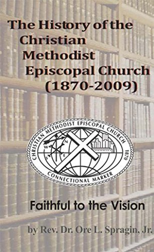 The History of the Christian Methodist Episcopal Church 1870-2009