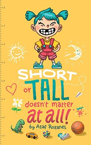 Short or tall doesn't matter at all: A story about being different and what's important in life (Mindful Mia Book 1)