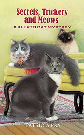 Secrets, Trickery, and Meows by Patricia Fry