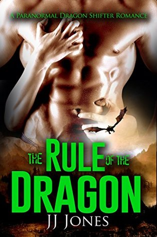 The Rule Of The Dragon: A Dragon Shifter Romance Novel