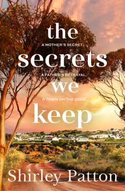 The Secrets We Keep by Shirley Patton