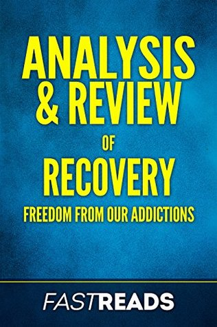 Analysis & Review of Recovery: Freedom from Our Addictions | Includes Key Takeaways