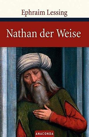 Nathan Der Weise: Dramatisches Gedicht in fünf Aufzügen