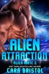 Alien Attraction (Alien Mate, #2)