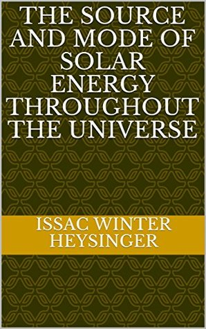 The Source and Mode of Solar Energy Throughout the Universe
