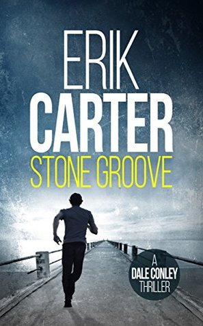 Stone Groove (Dale Conley Action Thrillers #1)