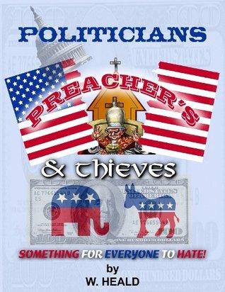 Politicians, Preacher's & Thieves