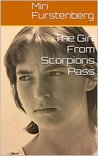 The Girl From Scorpions Pass: Surviving the Massacre at Scorpions Pass Was Only the Beginning