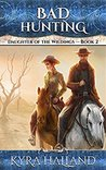 Bad Hunting (Daughter of the Wildings #2)