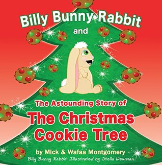 Billy Bunny Rabbit and The Astounding Story of The Christmas Cookie Tree