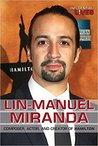Lin-Manuel Miranda: Composer, Actor, and Creator of Hamilton (Influential Lives)