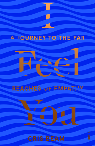 I Feel You: a journey to the far reaches of empathy