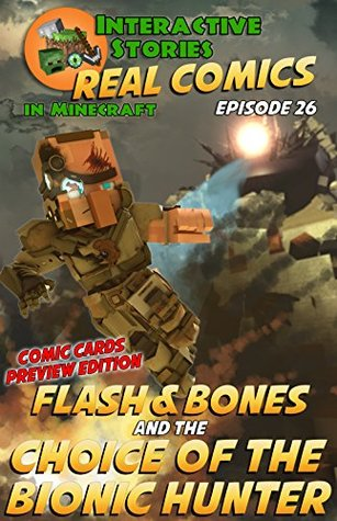 Flash and Bones and the Choice of the Bionic Hunter: The Greatest Minecraft Comics for Kids