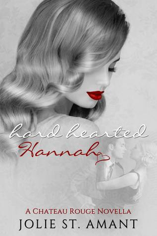 Hard Hearted Hannah (Chateau Rouge #2)