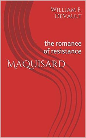 Maquisard: the romance of resistance