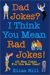 Dad Jokes? I Think You Mean Rad Jokes!