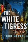 The White Tigress by Todd Merer