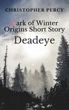 Deadeye: Dark of Winter Origins
