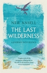 The Last Wilderness, A Journey into Silence