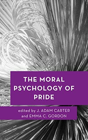 the-moral-psychology-of-pride-moral-psychology-of-the-emotions