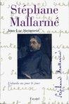 Stéphane Mallarmé: L'absolu au jour le jour (Biographies Littéraires)