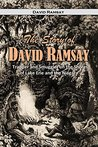 The Story of David Ramsay, Trapper and Smuggler on the Shores of Lake Erie and the Niagara (1904)