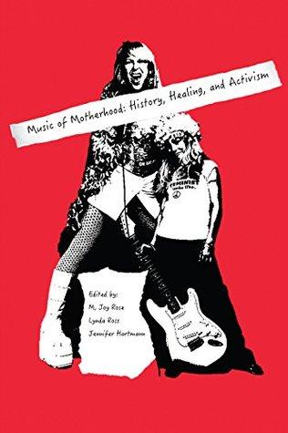 Music of Motherhood: History, Healing, and Activism