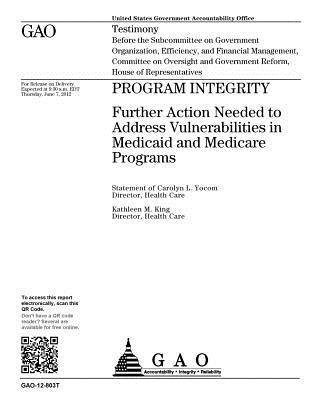 Program Integrity: Further Action Needed to Address Vulnerabilities in Medicaid and Medicare Programs