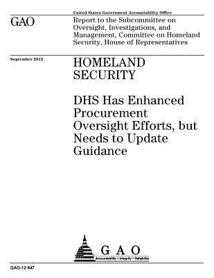 Homeland Security: Dhs Has Enhanced Procurement Oversight Efforts, But Needs to Update Guidance